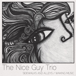 Sidewalks and Alleys / Waking Music by The Nice Guy Trio