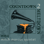 Countdown 2 Meltdown by Mitch Marcus Quintet