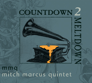 Countdown 2 Meltdown by Mitch Marcus Quintet cover image