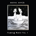 Floating World, Vol. 1 by Aaron Novik