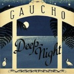 Deep Night by Gaucho