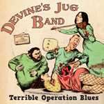 Terrible Operation Blues by Devine's Jug Band