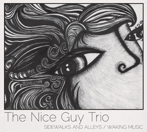 Sidewalks and Alleys / Waking Music by The Nice Guy Trio cover image